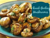 quick garlicy mushrooms
