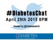 CDiabetes Twitter Chat April 29 2015 8pm